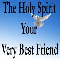 The Holy Spirit  Your  Very Best Friend