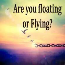 Are you floating or Flying?