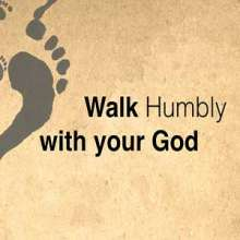 Walk humbly with our God