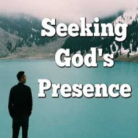 Seeking God's Presence