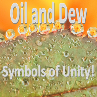 Oil and dew - Symbols of Unity.